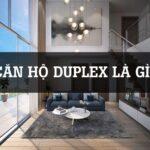Căn hộ Duplex là gì