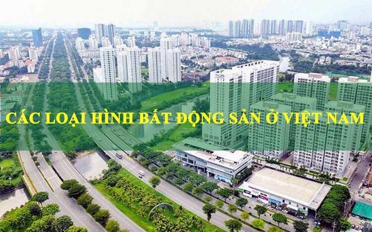 Các loại hình bất động sản phổ biến tại Việt Nam