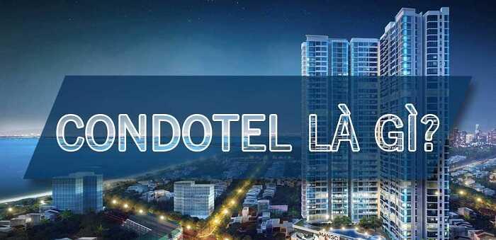 Căn hộ Condotel là gì? Xu hướng đầu tư hot nhất của bất động sản nghỉ dưỡng