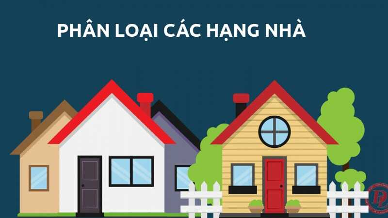 Phân loại các hạng nhà ở tại Việt Nam theo các tiêu chí